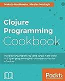 Clojure Programming Cookbook (English Edition)
