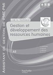 Gestion et développement des ressources humaines (A3), BTS AG PME-PMI, Livre professeur+CD, éd. 2010