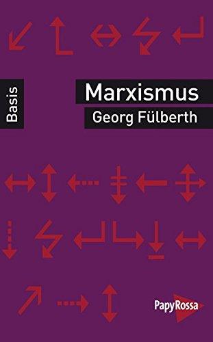 Marxismus. Basiswissen Politik/Geschichte/Ökonomie