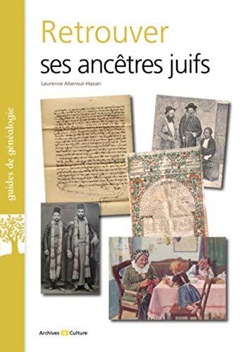 Retrouver ses ancêtres juifs par  Laurence Abensur-Hazan