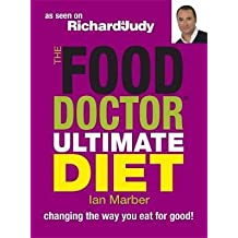 By Ian Marber - The Food Doctor Ultimate Diet: Changing the Way You Eat for Good