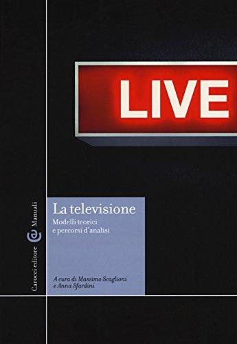 La televisione. Modelli teorici e percorsi di analisi
