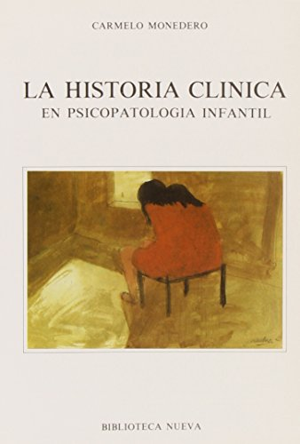 Historia clínica en psicopatología infantil por Carmelo Monedero