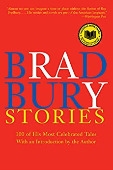 Bradbury Stories: 100 of His Most Celebrated Tales par [Bradbury, Ray]
