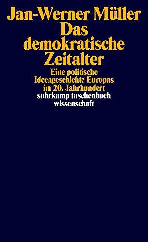 Das demokratische Zeitalter: Eine politische Ideengeschichte Europas im 20. Jahrhundert (suhrkamp taschenbuch wissenschaft, Band 2243)