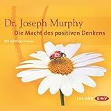 Die Macht des positiven Denkens - Joseph Murphy