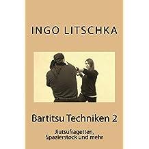 Bartitsu Techniken 2: Jiutsufragetten, Spazierstock und mehr (Bartitsu Serie 3, Band 3)