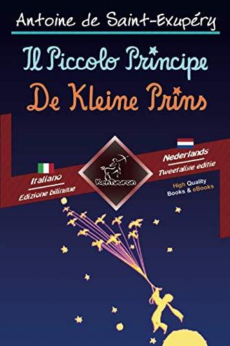 Il Piccolo Principe - De Kleine Prins: Bilingue con testo a fronte...