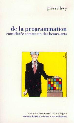 De la programmation considérée comme un des beaux-arts par Pierre Lévy