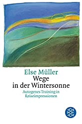 Wege in der Wintersonne: Autogenes Training in Reiseimpressionen