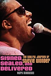 Signed, Sealed, and Delivered: The Soulful Journey of Stevie Wonder by Mark Ribowsky (2010-04-01)