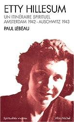 Etty Hillesum : Un itinéraire spirituel, Amsterdam 1941 - Auschwitz 1943