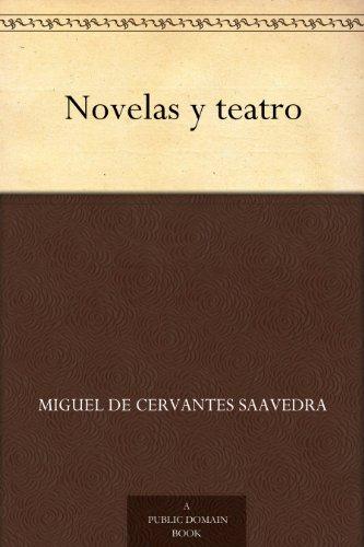Novelas y teatro por Miguel de Cervantes Saavedra