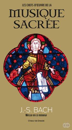 J.S. Bach, Volume 9 : Messe en si mineur, Choeur de Dresde (CD Inlcus) par Marc Feuillée