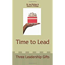 Time to Lead: Three Leadership Gifts