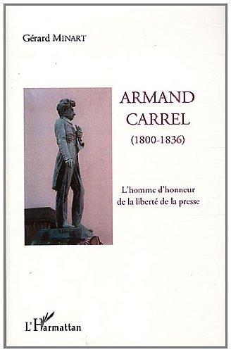 Livres gratuits en ligne Armand Carrel 1800-1836 l'Homme d'Honneur de la Liberte de la Presse pdf