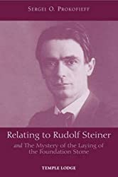 Relating to Rudolf Steiner: and the Mystery of the Laying of the Foundation Stone by Sergei O. Prokofieff (2008-04-25)