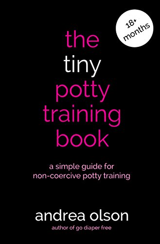 The Tiny Potty Training Book: A simple guide for non-coercive potty training MULTIMEDIA VERSION (English Edition)
