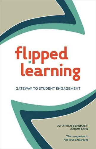Flipped Learning: Gateway to Student Engagement by Jonathan Bergmann (2014-07-21)