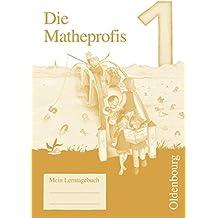 Die Matheprofis - Ausgabe D - für alle Bundesländer (außer Bayern): 1. Schuljahr - Lerntagebuch
