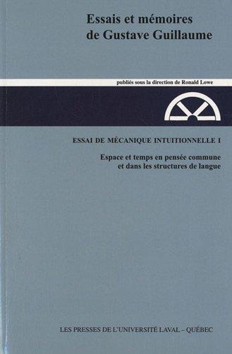 Essai de mécanique intuitionnelle : Tome 1, Espace et temps en pensée commune et dans les structures de langue