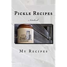 Pickle Recipes Notebook: Notebook with 150 lined pages