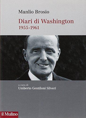 Diari di Washington. 1955-1961 (Fuori collana) por Manlio Brosio
