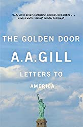 The Golden Door: Letters to America by AA Gill (2013-05-02)