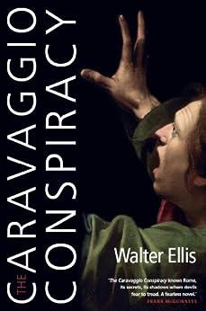 The Caravaggio Conspiracy von [Ellis, Walter]