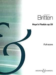 Benjamin Britten: Noye's Fludde Op.59 (Full Score). Partitions pour Opéra