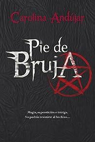 Pie de Bruja par Carolina Andújar