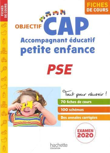 Objectif CAP Fiches Accompagnant Éducatif Petite Enfance PSE