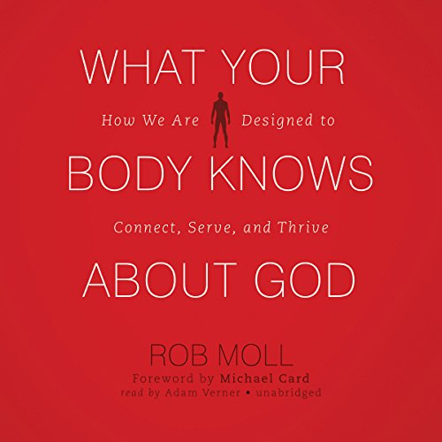 What Your Body Knows About God  Audiolibri
