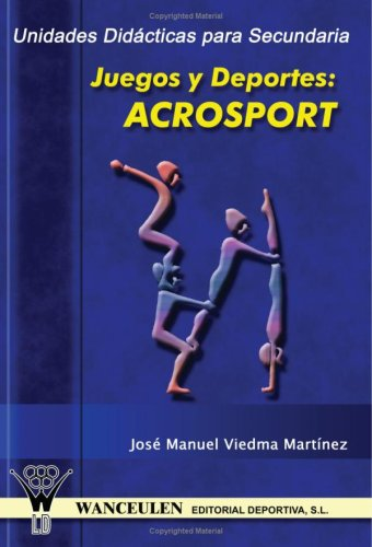 Unidades Didácticas Para Secundaria: Acrosport por Unknown