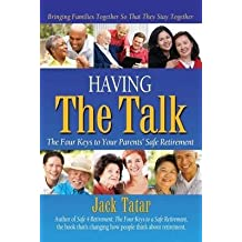 [(Having the Talk : The Four Keys to Your Parents' Safe Retirement)] [By (author) Jack Tatar] published on (January, 2013)