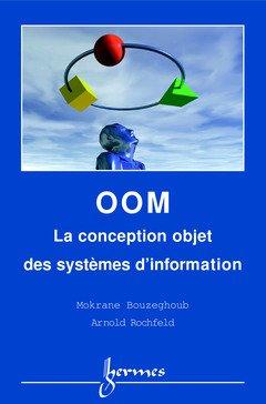 OOM, la conception objet des systèmes d'information : concepts, modèle, méthodes par Mokrane ; Rochfeld, Arnold Bouzeghoub