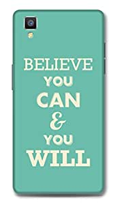 Oppo F1 Designer Hard-Plastic Phone Cover from Print Opera -Believe You Can and You Will