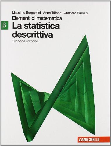 Elementi di matematica. Modulo beta verde: Statistica descrittiva. Per le Scuole superiori. Con espansione online