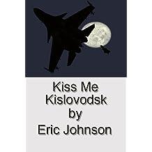 Kiss Me Kislovodsk (English Edition)
