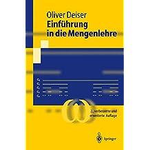 Einführung in die Mengenlehre: Die Mengenlehre Georg Cantors und ihre Axiomatisierung durch Ernst Zermelo (Springer-Lehrbuch)