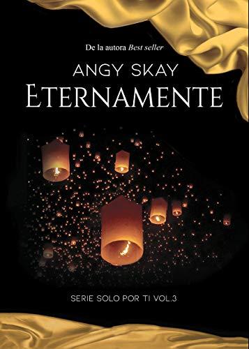 Eternamente (Serie Solo por ti nº 3)