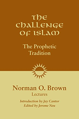 The Challenge of Islam: The Prophetic Tradition