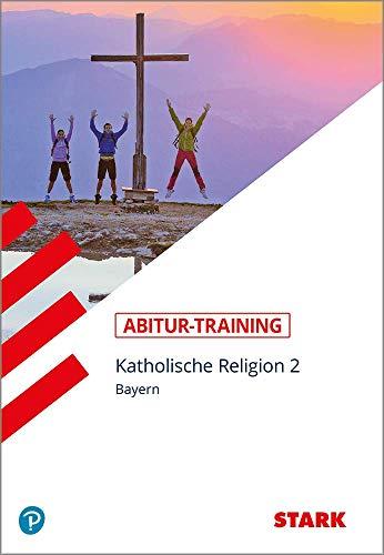 STARK Abitur-Training - Katholische Religion Band 2 - Bayern
