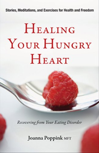 Healing Your Hungry Heart: Recovering from Your Eating Disorder (English Edition)