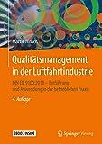 Qualitätsmanagement in der Luftfahrtindustrie : DIN EN 9100:2018 - Einführung und Anwendung in der betrieblichen Praxis