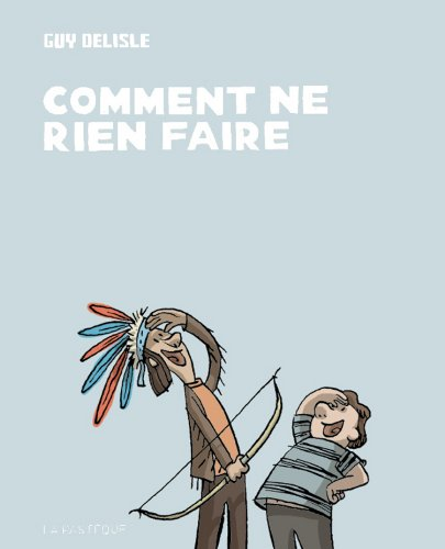 Comment ne rien faire por Guy Delisle