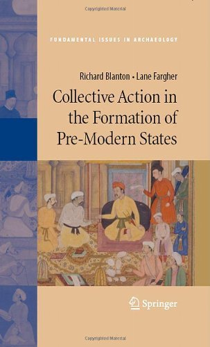 Collective Action in the Formation of Pre-Modern States (Fundamental Issues in Archaeology) by Richard Blanton (2008-08-27)