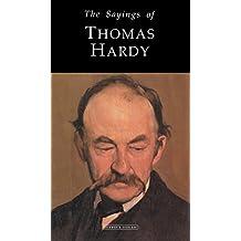 The Sayings of Thomas Hardy (Duckworth Sayings Series)
