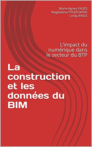 Couverture du livre La construction et les données du BIM: L'impact du numérique dans le secteur du BTP (BIM et données t. 1)