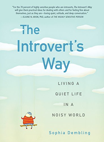 Introvert'S Way: Living a Quiet Life in a Noisy World (Perigee Book) por Sophia (Sophia Dembling) Dembling